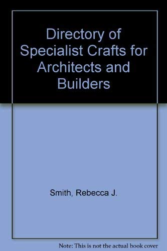 Specialist crafts for architects and Builders: Smith, Rebecca J.