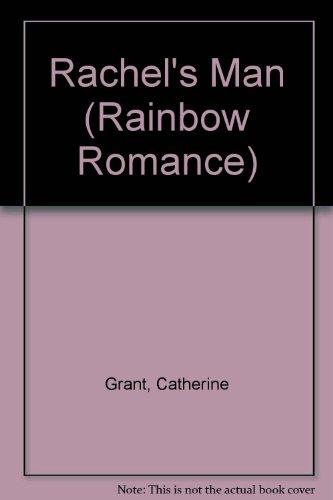 Rachel's Man (Rainbow Romance) (0709041500) by Catherine Grant