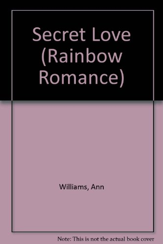 Secret Love (Rainbow Romance) (0709041829) by Ann Williams