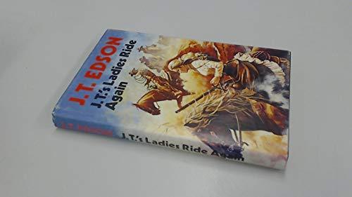 J. T.'s Ladies Ride Again: Edson, J. T.