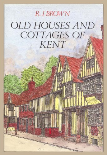 Old Houses and Cottages of Kent.