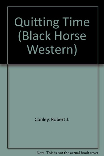 9780709043607: Quitting Time (Black Horse Western)
