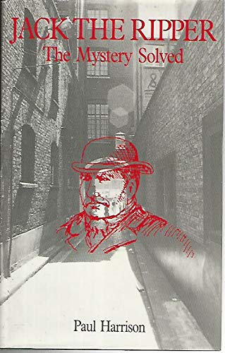 9780709043966: Jack the Ripper: The Mystery Solved