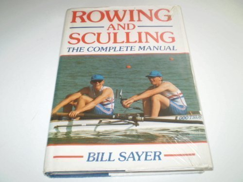 9780709044291: Rowing and Sculling: The Complete Manual