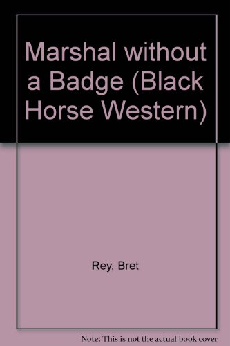 9780709044895: Marshal without a Badge (Black Horse Western)