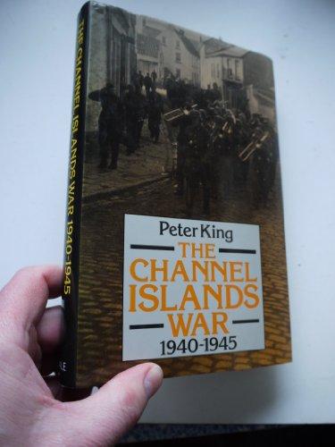 9780709045120: The Channel Islands War, 1939-45