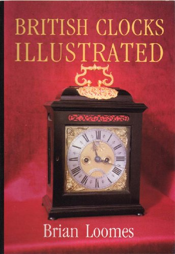 9780709045472: British Clocks Illustrated