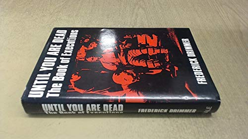 Until You Are Dead: Book of Executions: FREDERICK DRIMMER
