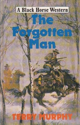 9780709046967: The Forgotten Man (Black Horse Western)