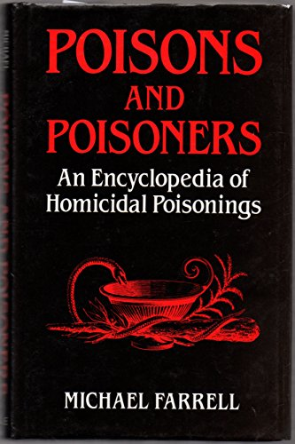9780709047148: Poisons and Poisoners: An Encyclopedia of Homicidal Poisonings