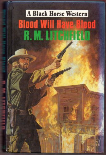 9780709047438: Blood Will Have Blood (Black Horse Western)