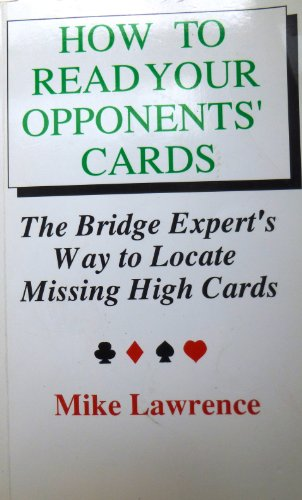 9780709047582: How to Read Your Opponents' Cards: Bridge Experts' Way to Locate Missing High Cards