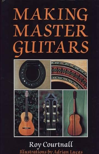 Making Master Guitars: Courtnall, Roy