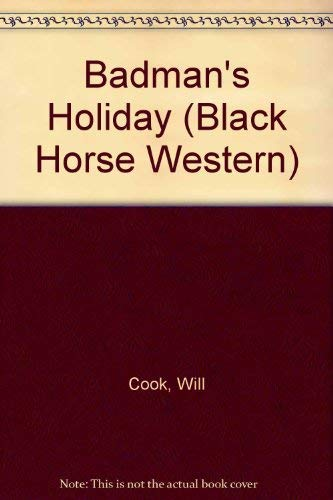 9780709048237: Badman's Holiday (Black Horse Western)