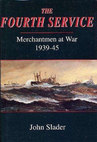 9780709048480: The Fourth Service: Merchantmen at War, 1939-45