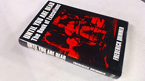 Until You are Dead: Book of Executions: Drimmer, Frederick