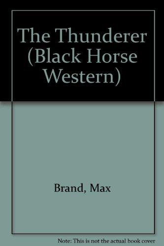 9780709051565: The Thunderer (Black Horse Western)