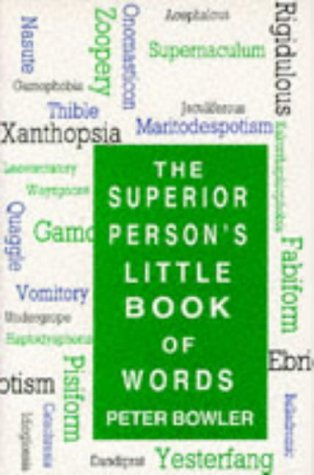 Superior Person's Little Book of Words (0709051832) by Peter Bowler