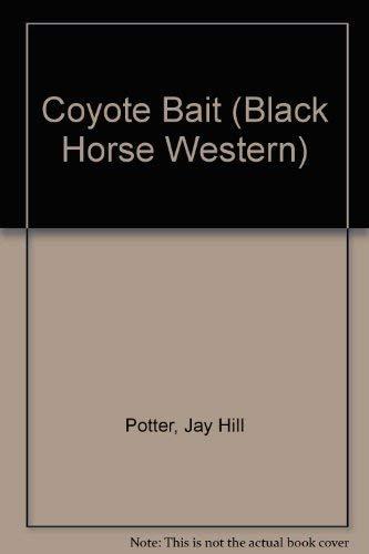 9780709051923: Coyote Bait (Black Horse Western)