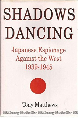 9780709052227: Shadows Dancing: Japanese Espionage Against the West, 1939-1945