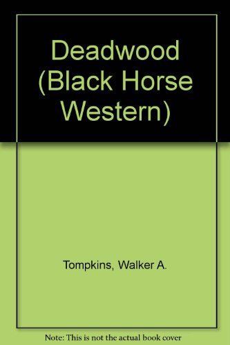 Deadwood (Black Horse Western): Tompkins, Walker A.