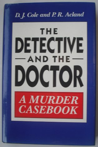 9780709053552: The Detective and the Doctor: Murder Casebook