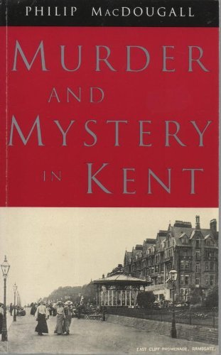 Murder and Mystery in Kent: MacDougall, Philip