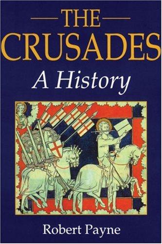 The Crusades: A History: Robert Payne