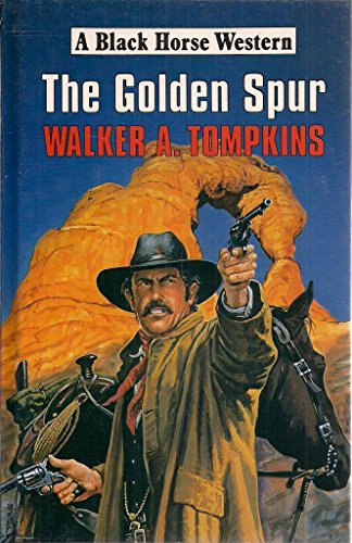 The Golden Spur (Black Horse Western): Tompkins, Walker A.