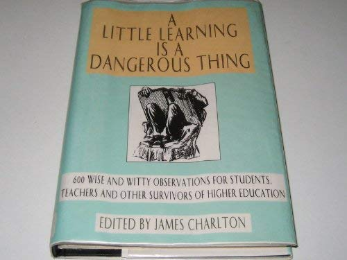 A Little Learning is a Dangerous Thing: James Charlton (Editor),