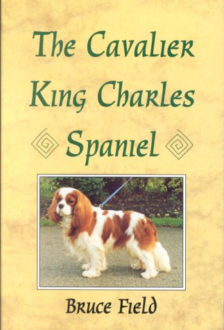 The Cavalier King Charles Spaniel: Field, Bruce