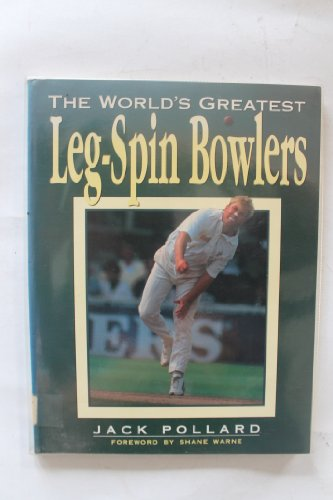9780709056461: The World's Greatest Leg-spin Bowlers