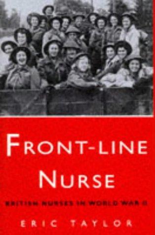 Front-line Nurse : British Nurses in World War II: Eric