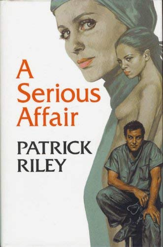 A Serious Affair (0709059035) by Patrick Riley