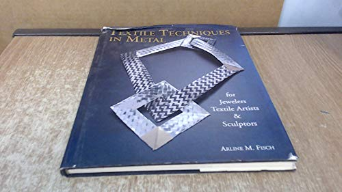 9780709060079: Textile Techniques in Metal: For Jewellers, Textile Artists and Sculptors