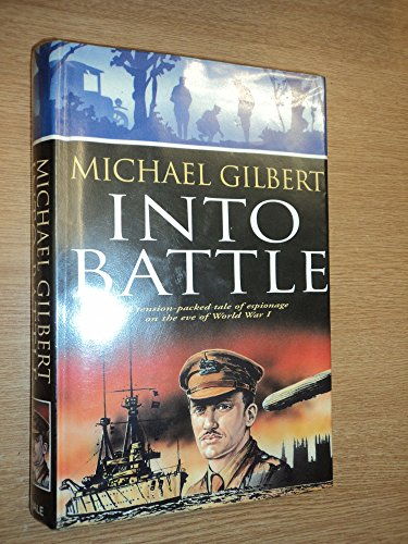 Into Battle: A Tension-Packed tale of Espionage WW1