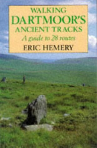 Walking Dartmoor's Ancient Tracks: A Guide to 28 Routes (9780709060758) by Hemery, Eric