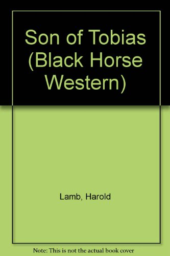 Son of Tobias (Black Horse Western) (0709060939) by Harold Lamb