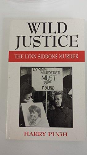 9780709061359: Wild Justice: Lynn Siddons Story