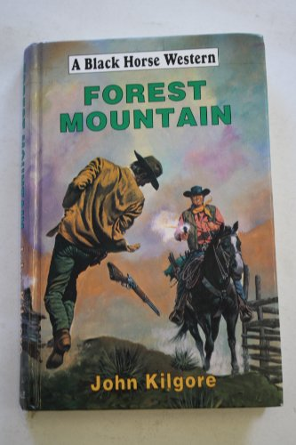 9780709061700: Forest Mountain (Black Horse Western)