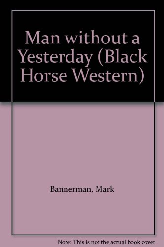 9780709061816: Man without a Yesterday (Black Horse Western)