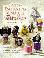 9780709061892: How to Make Enchanting Miniature Teddy Bears