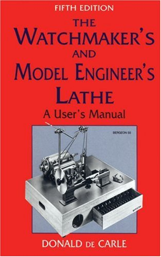 9780709062004: The Watchmaker's and Model Engineer's Lathe: A User's Manual