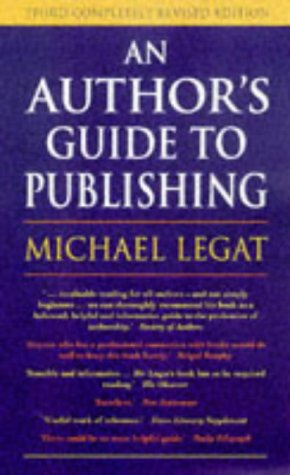 An Author's Guide to Publishing: Legat, Michael