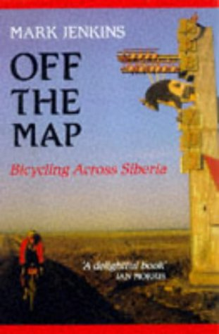 9780709062578: Off the Map: Bicycling Across Siberia