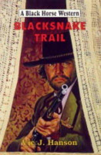 9780709063094: Blacksnake Trail (Black Horse Western)