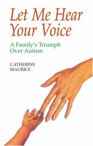9780709063469: Let Me Hear Your Voice: Family's Triumph Over Autism