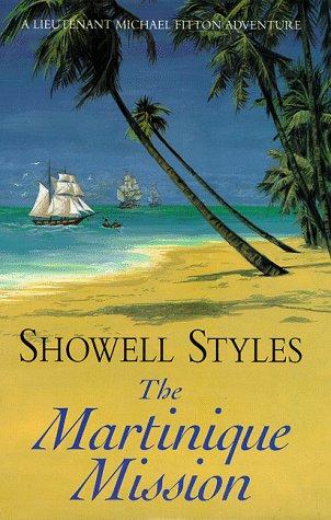 The Martinique Mission (A Lieutenant Michael Fitton adventure): Showell Styles F.R.G.S.