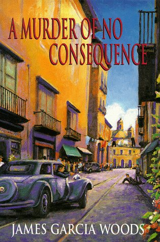 A Murder of No Consequence: Garcia-Woods, James
