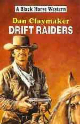 drift raiders black horse western by claymaker dan